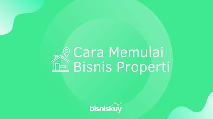 cara memulai bisnis properti